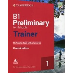 B1 Preliminary for Schools Trainer 1 for the Revised Exam from 2020 Six Practice Tests without Answers with Downloadable Audio